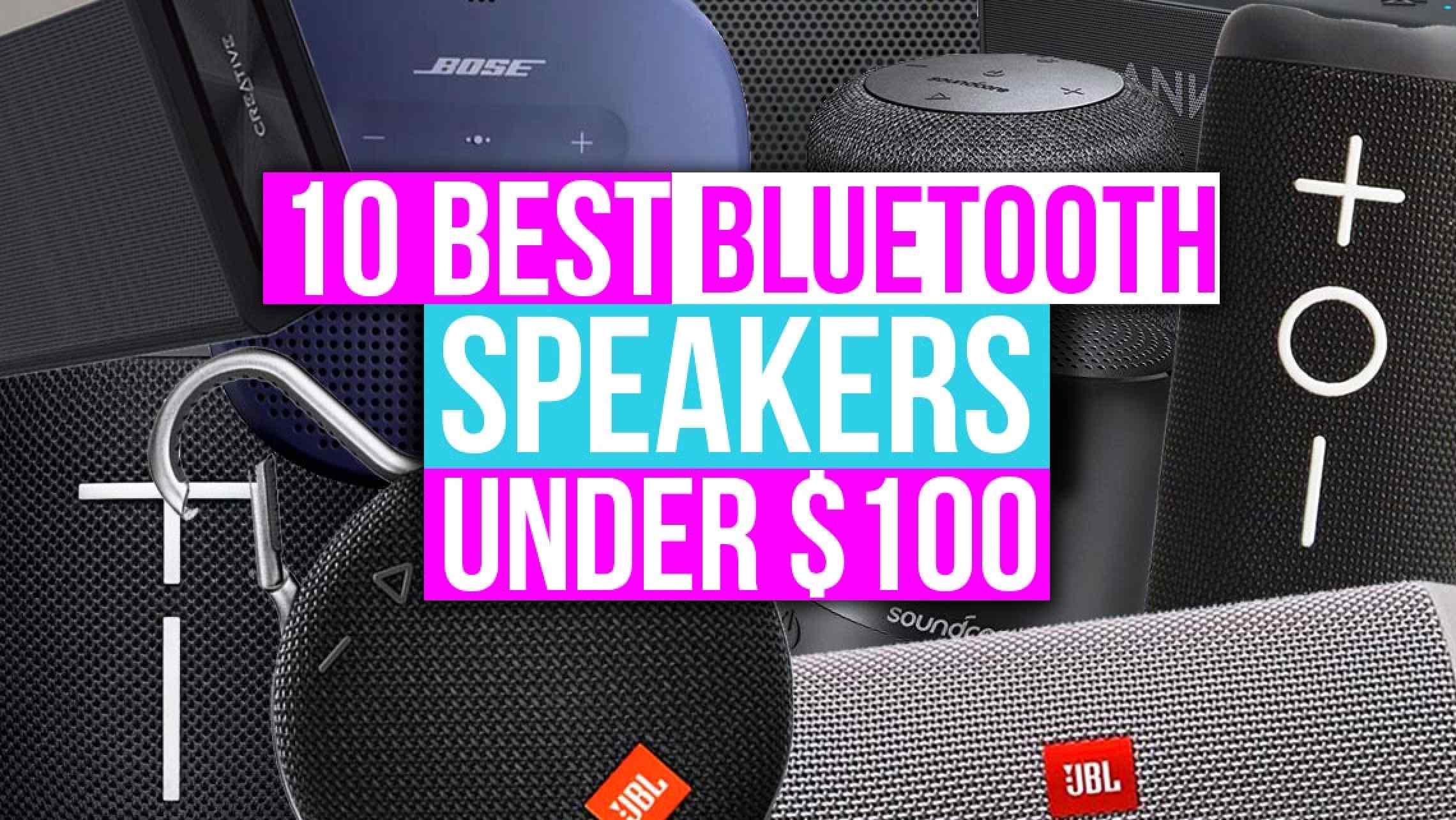 Top 10 Best Bluetooth Speakers Under 100 In 2019 The Ultimate Guide Speakerfanatic