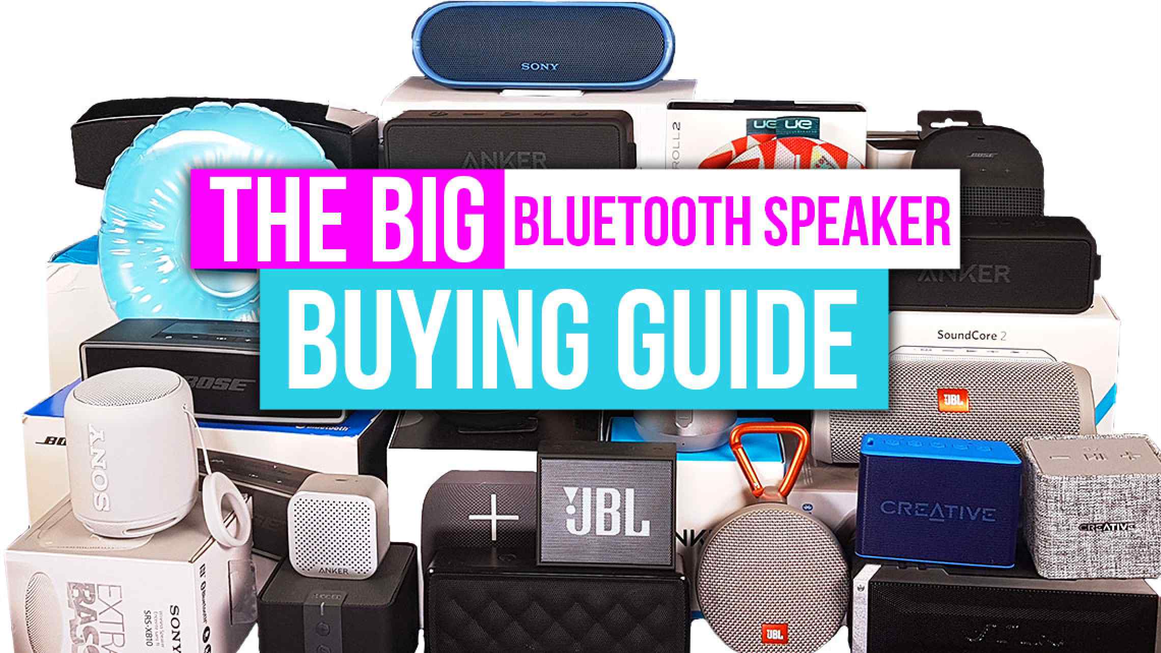 The Big Bluetooth Speaker Buying Guide How To Choose The Best Bluetooth Speaker Speakerfanatic