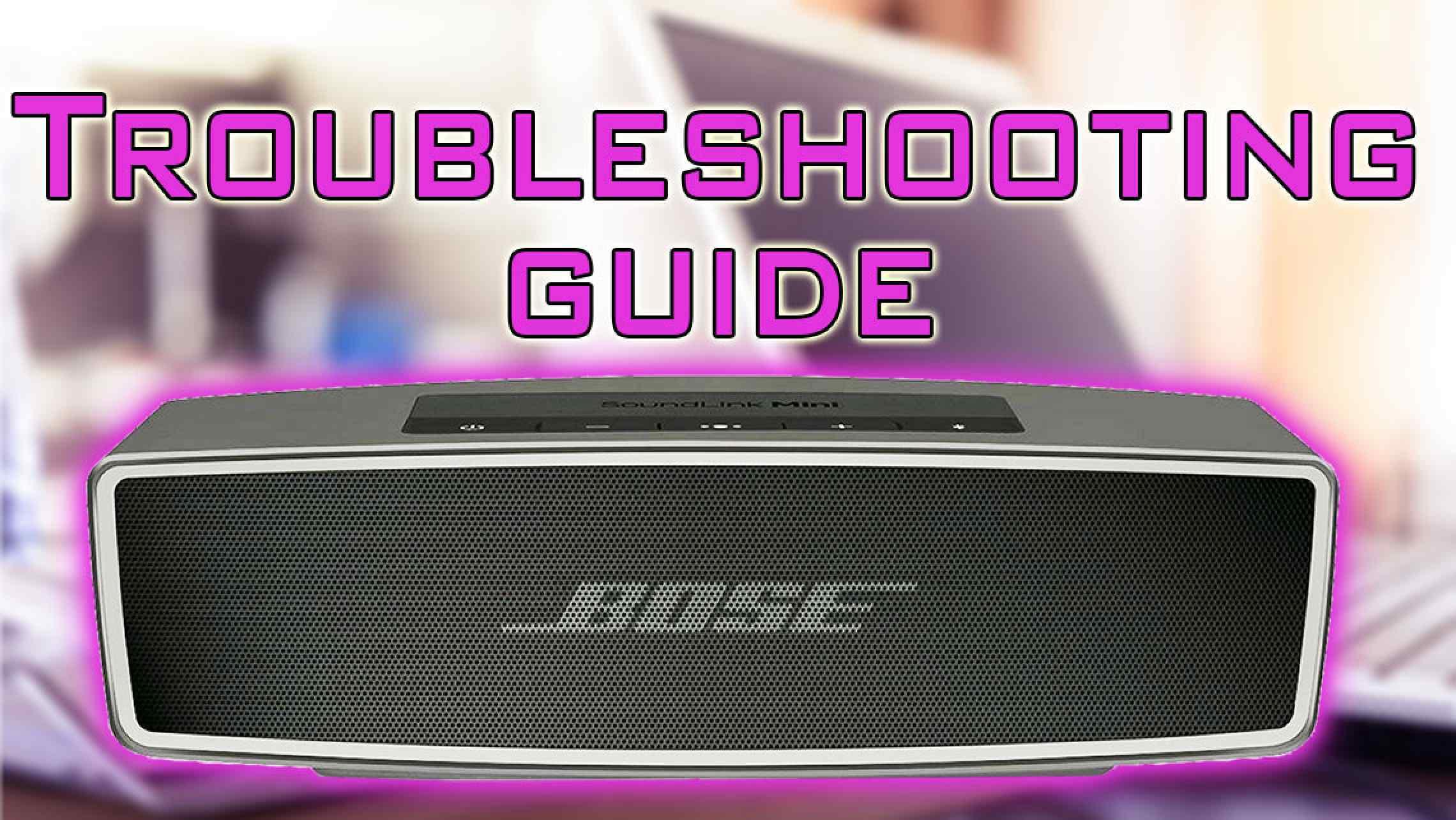 Bose Soundlink Mini 2 Ultimate Troubleshooting Guide Speakerfanatic