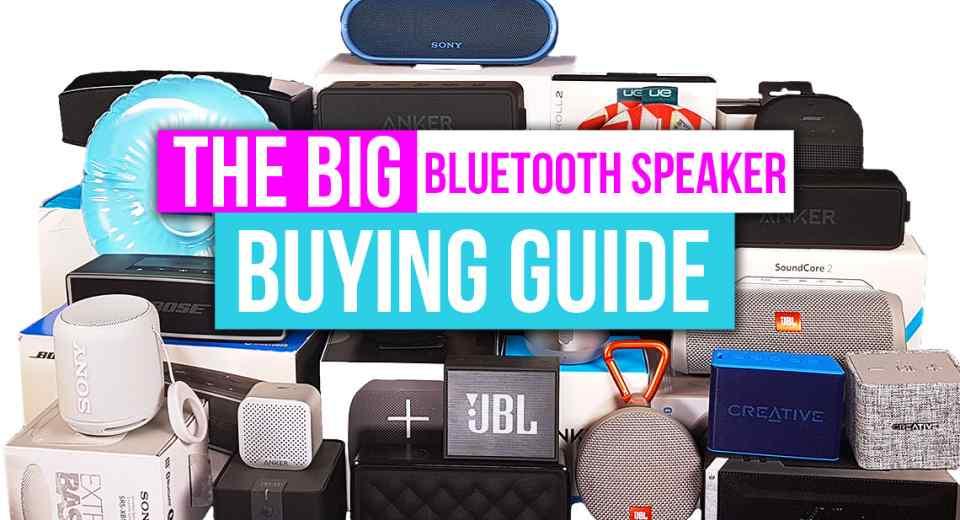 Big Bluetooth Speaker Buying Guide