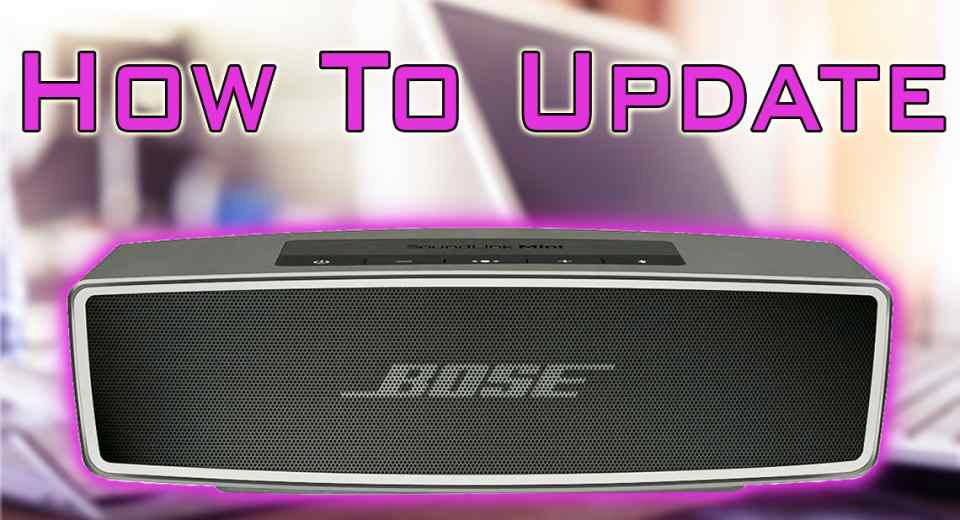 Bose SoundLink Mini How to Update