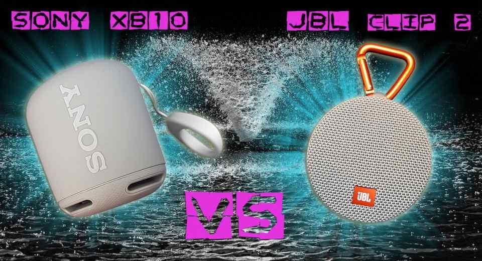 Sony SRS XB10 Vs JBL Clip 2